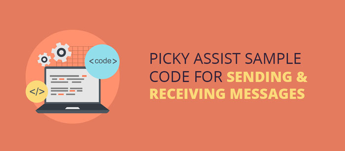 Picky Assist Sample Code for Sending & Receiving Messages