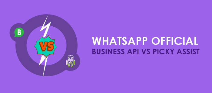 WhatsApp Official Business API Vs Picky Assist | Picky